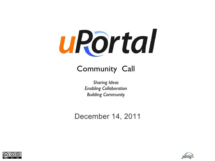 Community Call      Sharing Ideas  Enabling Collaboration   Building CommunityDecember 14, 2011