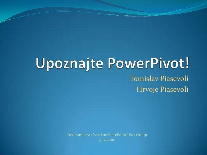 Tomislav Piasevoli Hrvoje Piasevoli Predavanje za Croatian SharePoint User Group 9.12.2010.