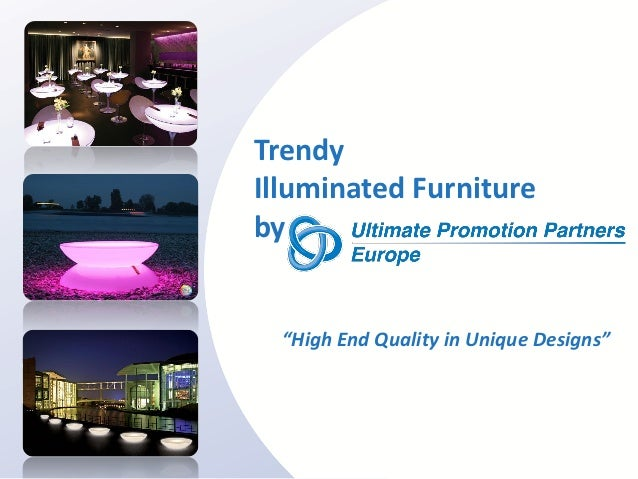 "TrendyIlluminated Furnitureby  ""High End Quality in Unique Designs"""