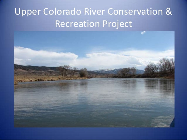 Upper Colorado River Conservation & Recreation - Toby Sprunk - Eagle County Open Space