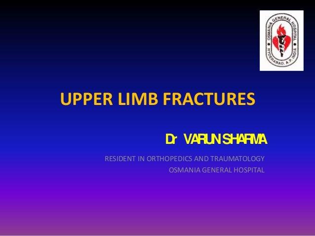 UPPER LIMB FRACTURES                   D VA U SH R A                    r RN AM    RESIDENT IN ORTHOPEDICS AND TRAUMATOLOG...