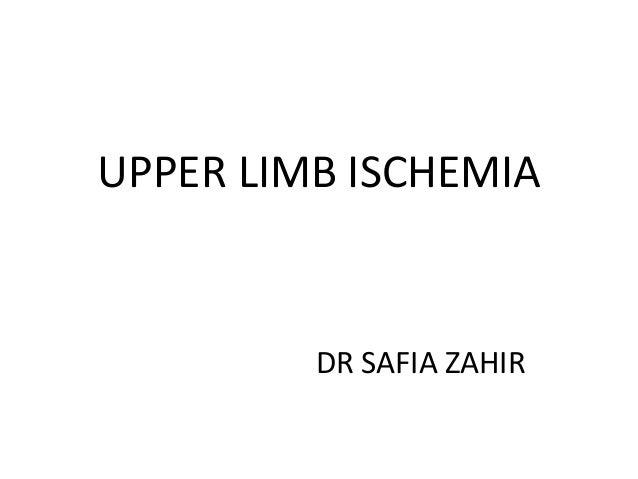 UPPER LIMB ISCHEMIADR SAFIA ZAHIR