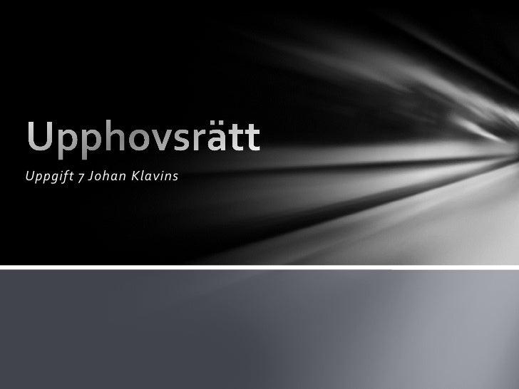 Uppgift 7 Johan Klavins