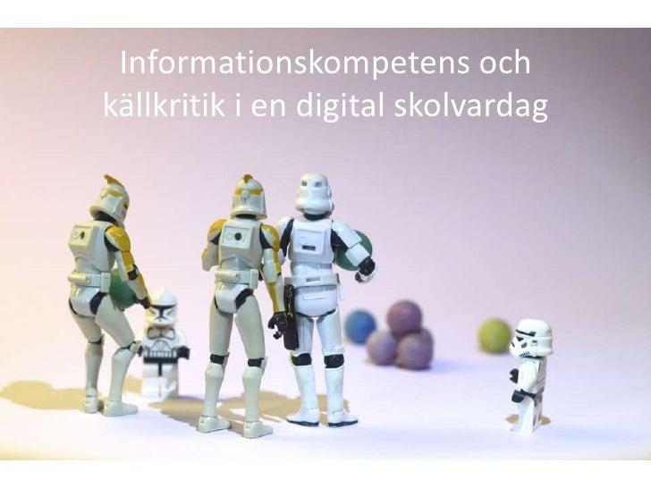 Informationskompetens och källkritik i en digital skolvardag<br />