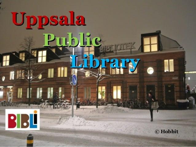 Uppsala  Public     Library               © Hobbit