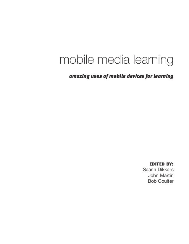 mobile media learning amazing uses of mobile devices for learning                                 edited by:              ...
