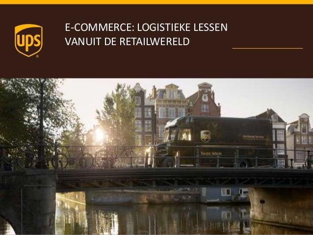 E-COMMERCE: LOGISTIEKE LESSEN VANUIT DE RETAILWERELD