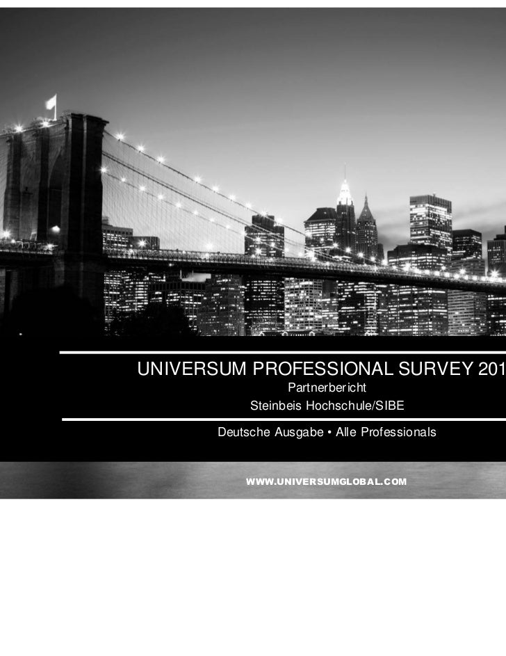 UNIVERSUM PROFESSIONAL SURVEY 2011                  Partnerbericht            Steinbeis Hochschule/SIBE       Deutsche Aus...