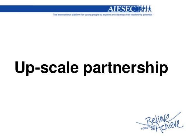 Up-scale partnership