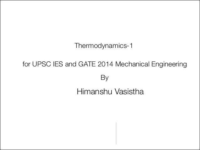 Thermodynamics-1 for UPSC IES and GATE 2014 Mechanical Engineering By  Himanshu Vasistha