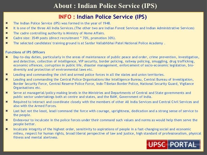 <ul><li>INFO :  Indian Police Service (IPS)   </li></ul><ul><li>The Indian Police Service (IPS) was formed in the year of ...