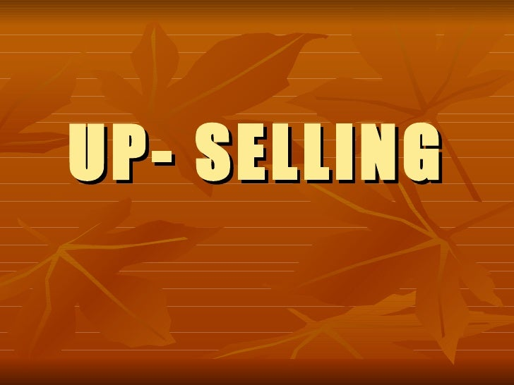 UP- SELLING