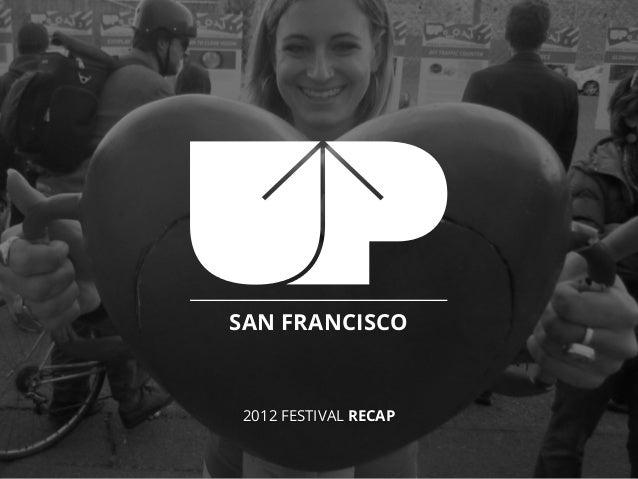 UP San Francisco 2012 Recap