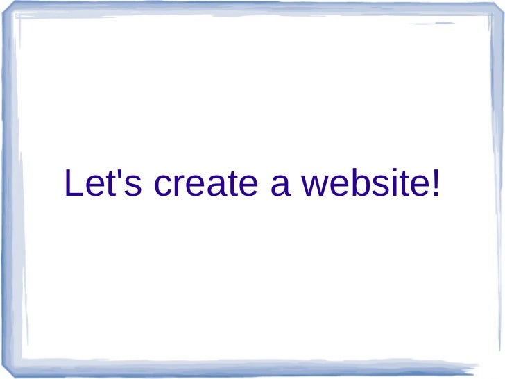 Lets create a website!