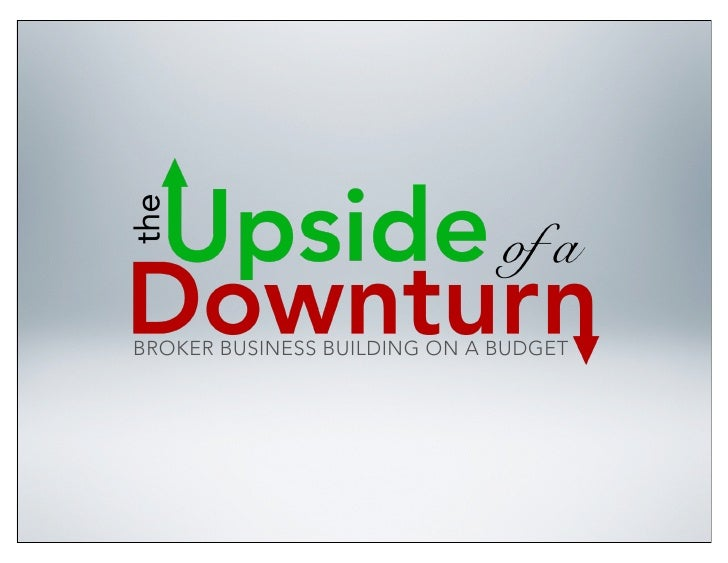 The Upside of a Downturn: Broker Business Building on a Budget