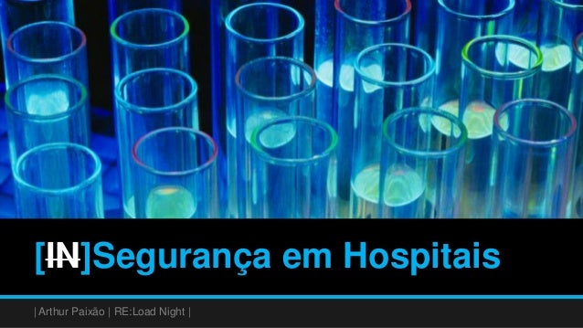 [IN]Segurança em Hospitais | Arthur Paixão | RE:Load Night |