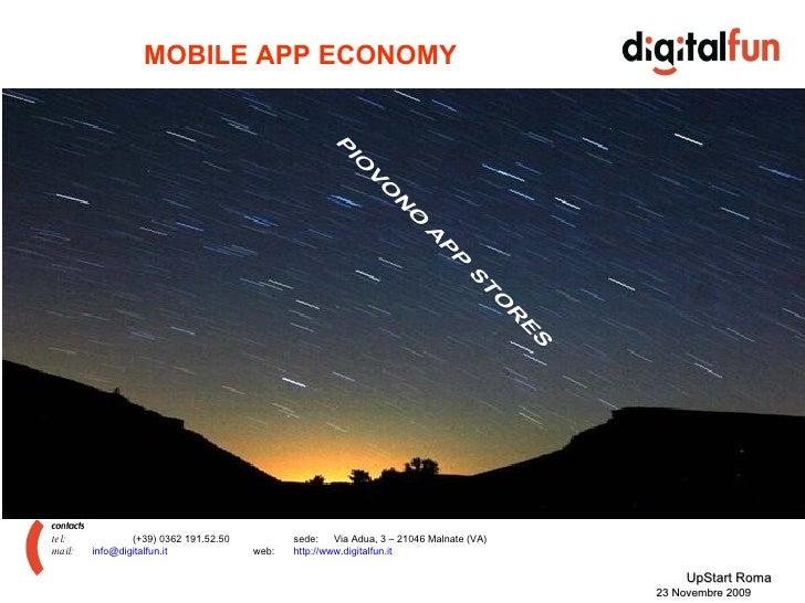Titolo presentazione Sottotitolo presentazione UpStart Roma 23 Novembre 2009 MOBILE APP ECONOMY tel: (+39) 0362 191.52.50 ...