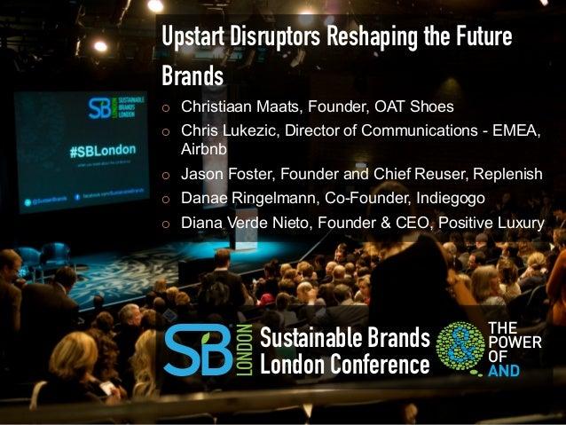 Upstart Disruptors Reshaping the FutureBrands¡   Christiaan Maats, Founder, OAT Shoes¡   Chris Lukezic, Director of Co...