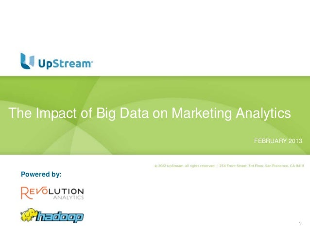 The Impact of Big Data On Marketing Analytics (UpStream Software)