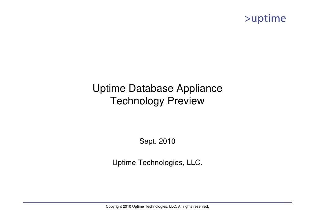 Uptime Database Appliance     Technology Preview                        Sept. 2010       Uptime Technologies, LLC.       C...