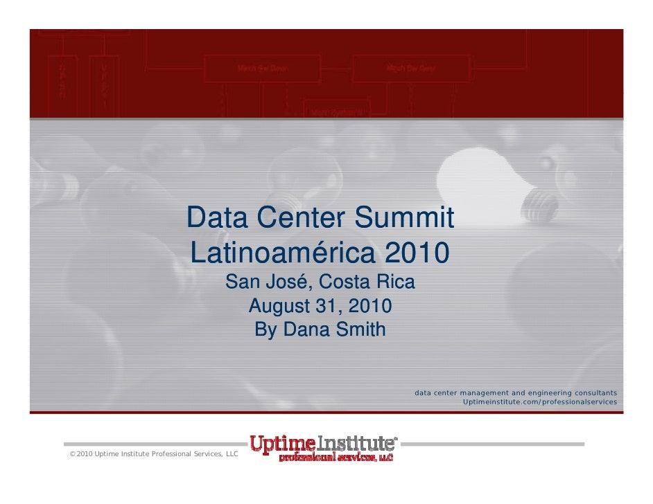 Data Center Summit                                   Latinoamérica 2010                                               San ...