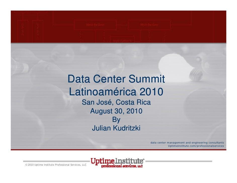 Data Center Summit                                  Latinoamérica 2010                                              San Jo...