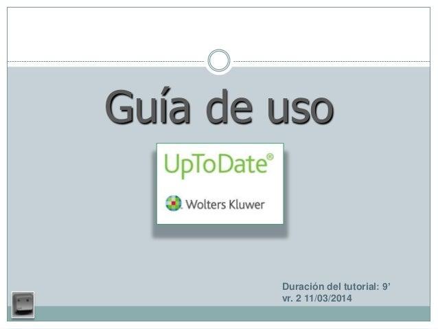 Guía de uso Duración del tutorial: 9' vr. 2 11/03/2014