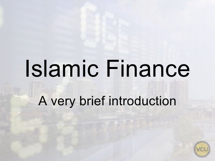 Islamic Finance A very brief introduction