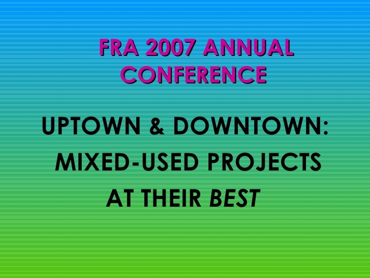 Uptown & downtown   mixed use projects at their best - don paight