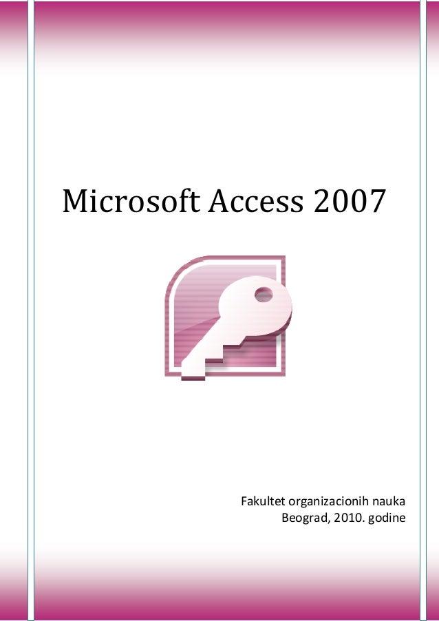 Microsoft Access 2007  Fakultet organizacionih nauka Beograd, 2010. godine  1
