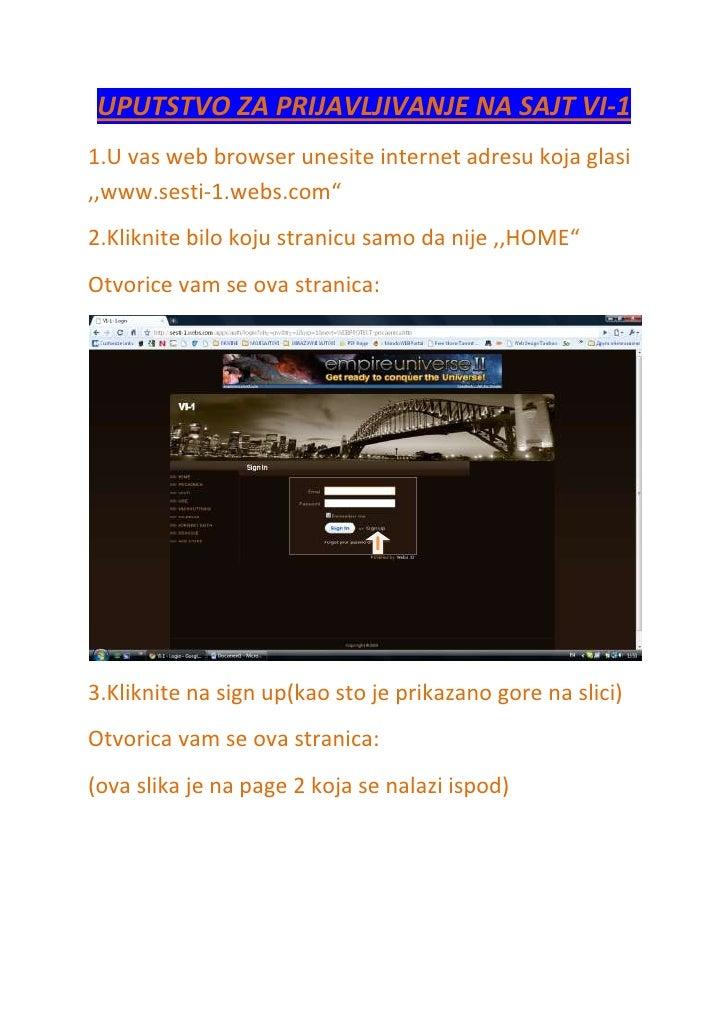 UPUTSTVO ZA PRIJAVLJIVANJE NA SAJT VI-1<br />1.U vas web browser unesite internet adresu koja glasi ,,www.sesti-1.webs.com...