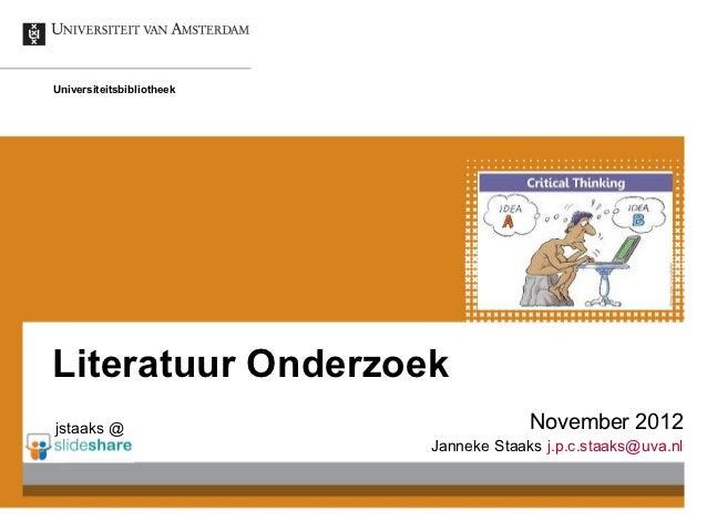UniversiteitsbibliotheekLiteratuur Onderzoekjstaaks @                               November 2012                         ...