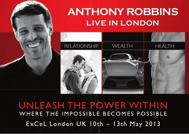UNLEASH THE POWER WITHINW H E R E T H E I M P O S S I B L E B E C O M E S P O S S I B L EExCeL London UK 10th – 13th May 2...