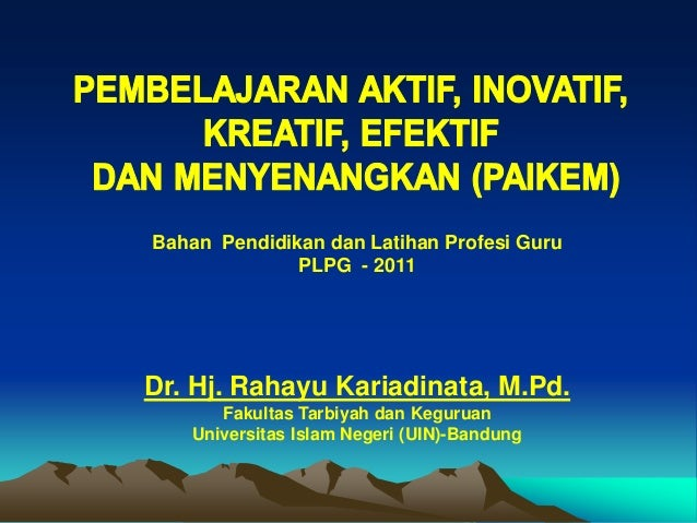 Bahan Pendidikan dan Latihan Profesi Guru PLPG - 2011 Dr. Hj. Rahayu Kariadinata, M.Pd. Fakultas Tarbiyah dan Keguruan Uni...