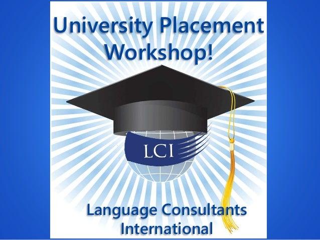 University Placement Workshop! Language Consultants International