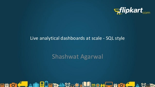 fifth elephant - 2014: Live analytical dashboards at scale