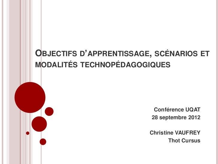 OBJECTIFS D'APPRENTISSAGE, SCÉNARIOS ETMODALITÉS TECHNOPÉDAGOGIQUES                           Conférence UQAT             ...