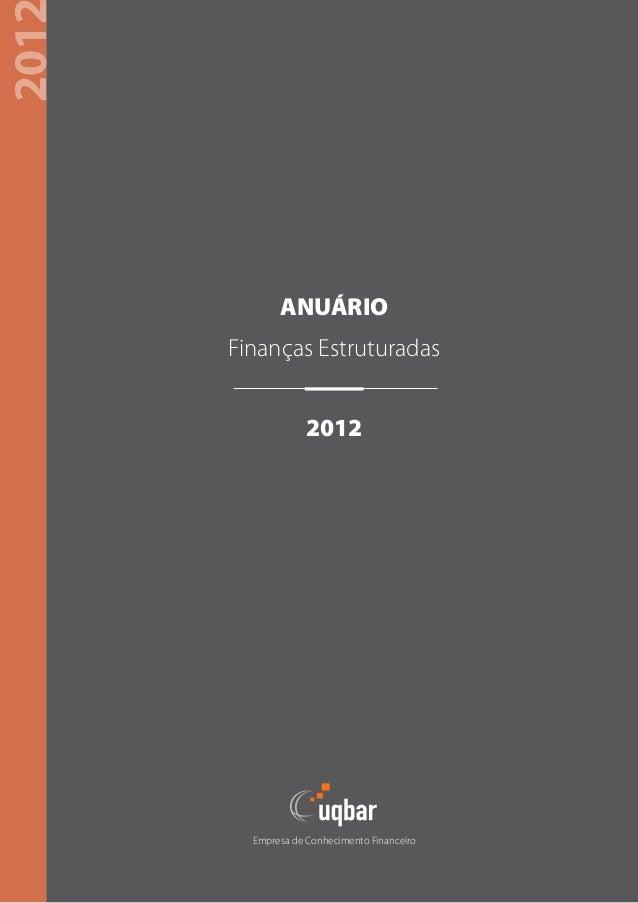 201             ANUÁRIO      Finanças Estruturadas                   2012        Empresa de Conhecimento Financeiro