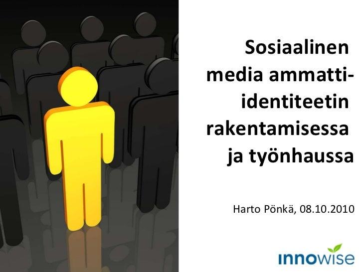 Sosiaalinen media ammatti-identiteetin rakentamisessa ja työnhaussa