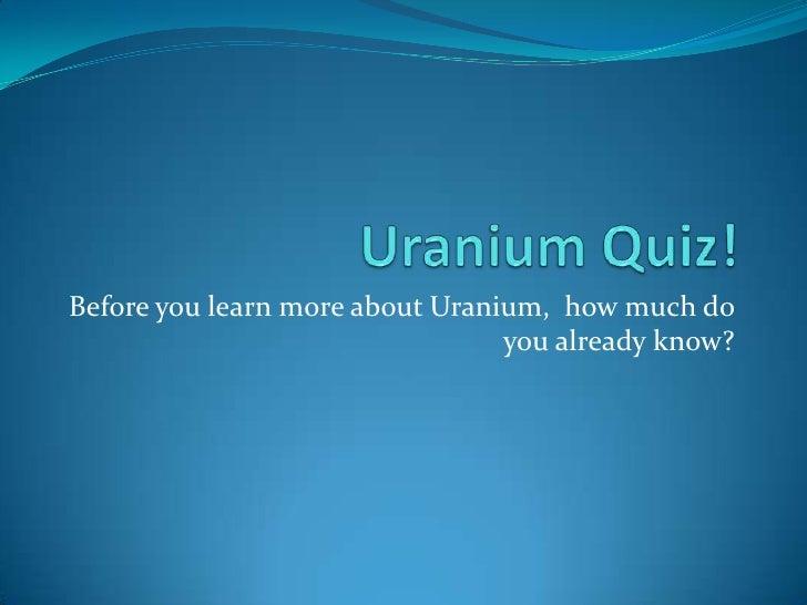 Uranium prequiz