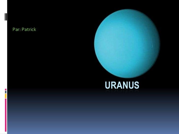 Par: Patrick <br />Uranus<br />