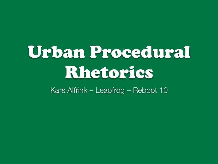 Urban Procedural Rhetorics @ Reboot 10
