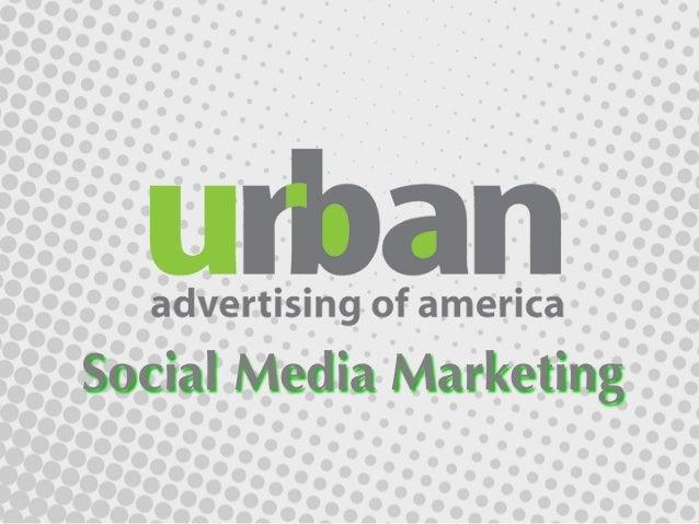 Urban Advertising - Social Media Marketing - 032613