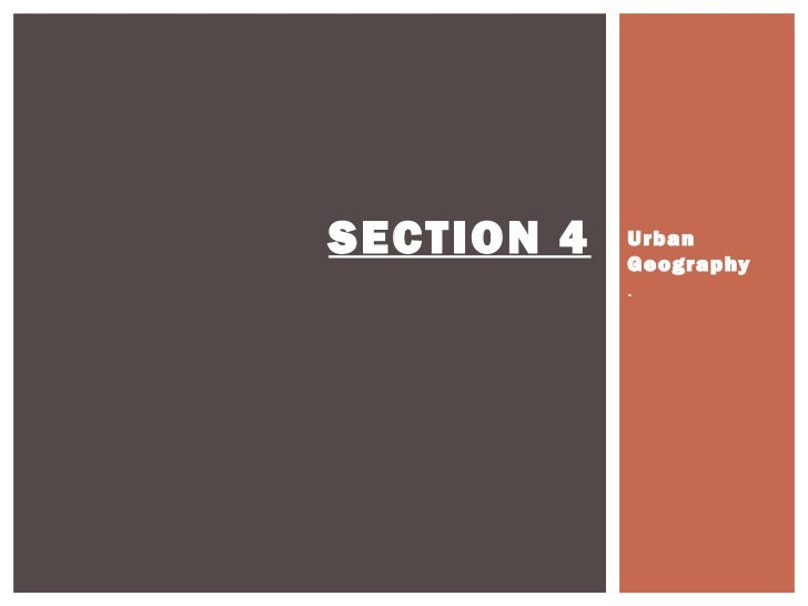 SECTION 4   Urban            Geography            .