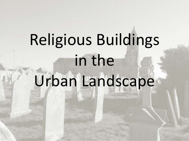 Religious Buildings       in theUrban Landscape