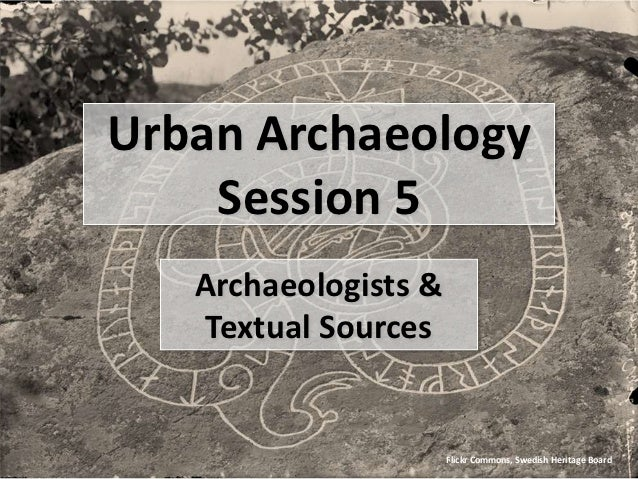 Urban Archaeology Session 5 Archaeologists & Textual Sources Flickr Commons, Swedish Heritage Board