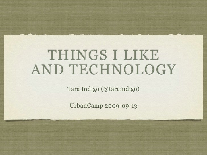Things I like and Technology