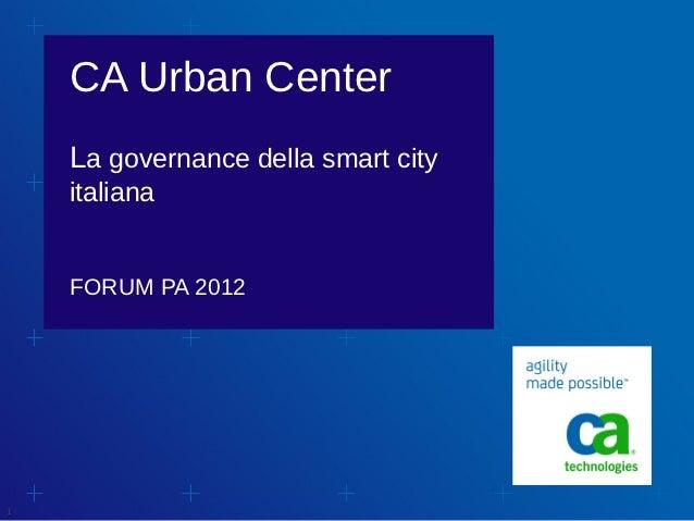 CA Urban Center    La governance della smart city    italiana    FORUM PA 20121