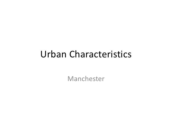 Urban Characteristics<br />Manchester<br />