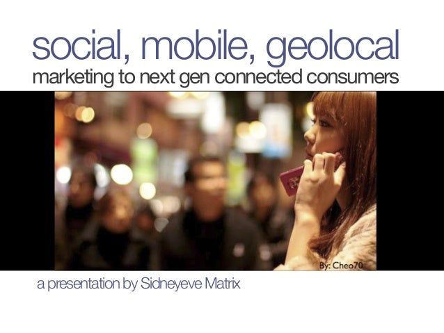 Social, Mobile, Geolocal Marketing